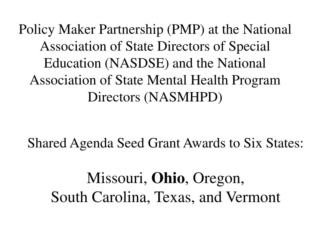 Policy Maker Partnership (PMP) at the National Association of State Directors of Special Education (NASDSE) and the National Association of State Mental Health Program Directors (NASMHPD)
