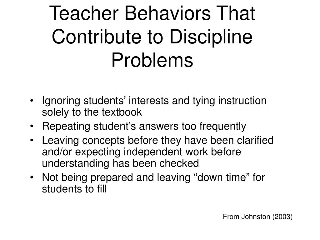 Teacher Behaviors That Contribute to Discipline Problems