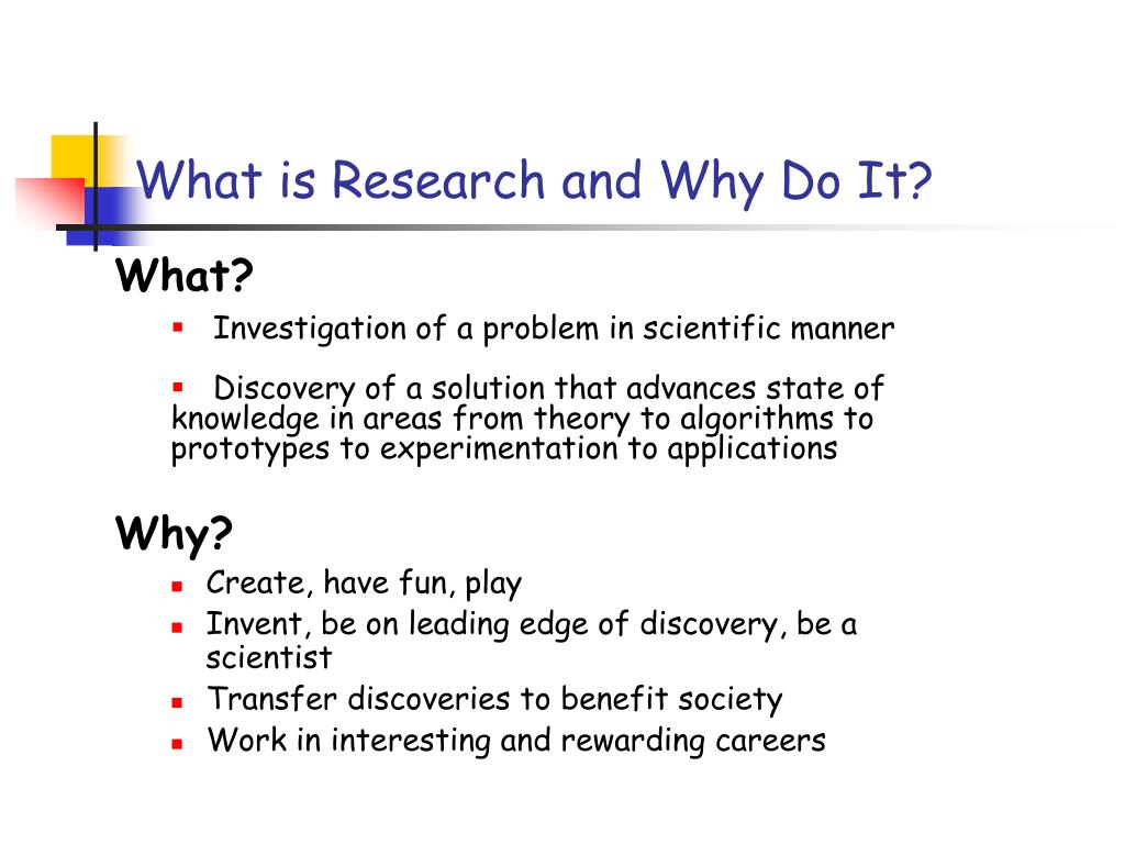 What is Research and Why Do It?