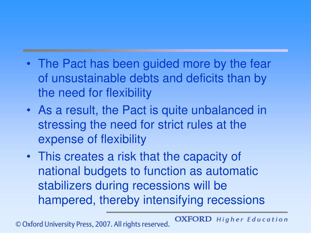 The Pact has been guided more by the fear of unsustainable debts and deficits than by the need for flexibility