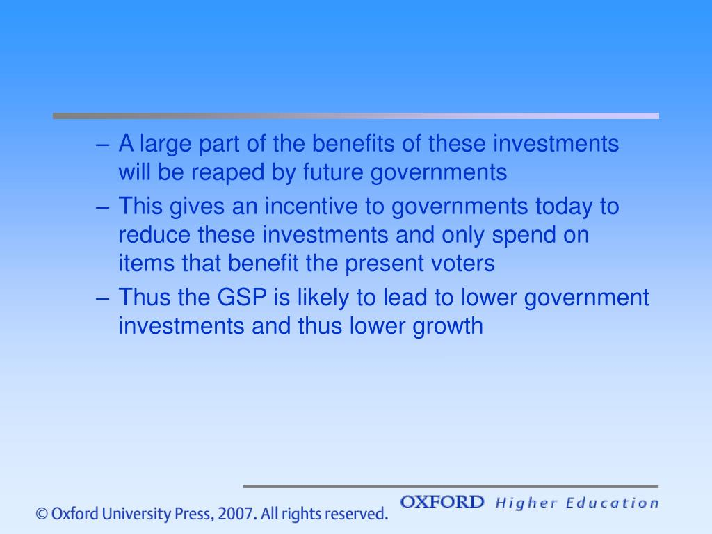 A large part of the benefits of these investments will be reaped by future governments