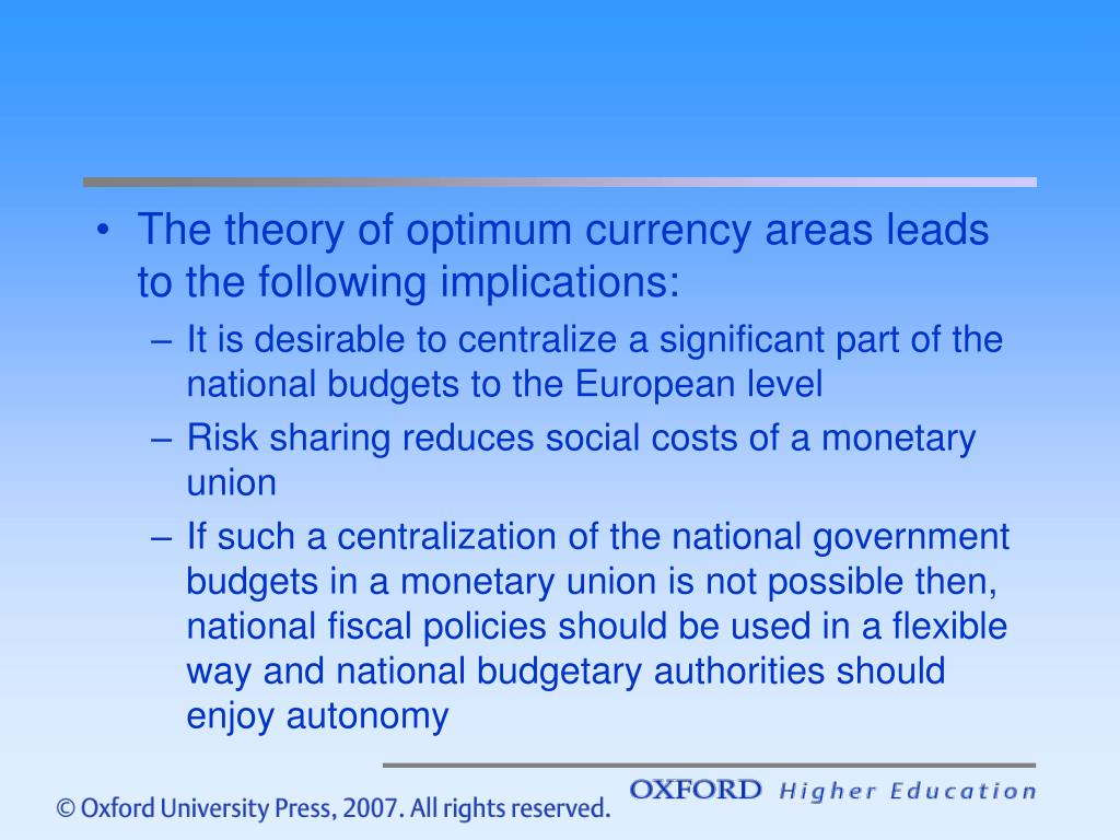 The theory of optimum currency areas leads to the following implications: