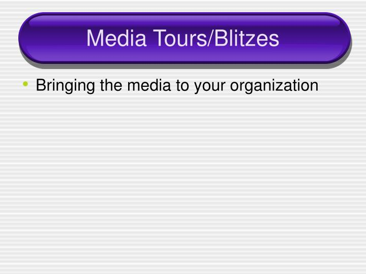 Media Tours/Blitzes
