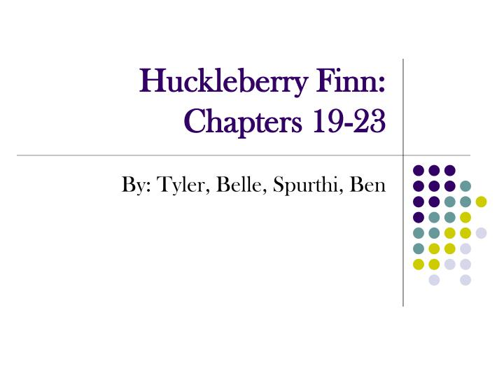 Huckleberry finn chapters 19 23 l.jpg