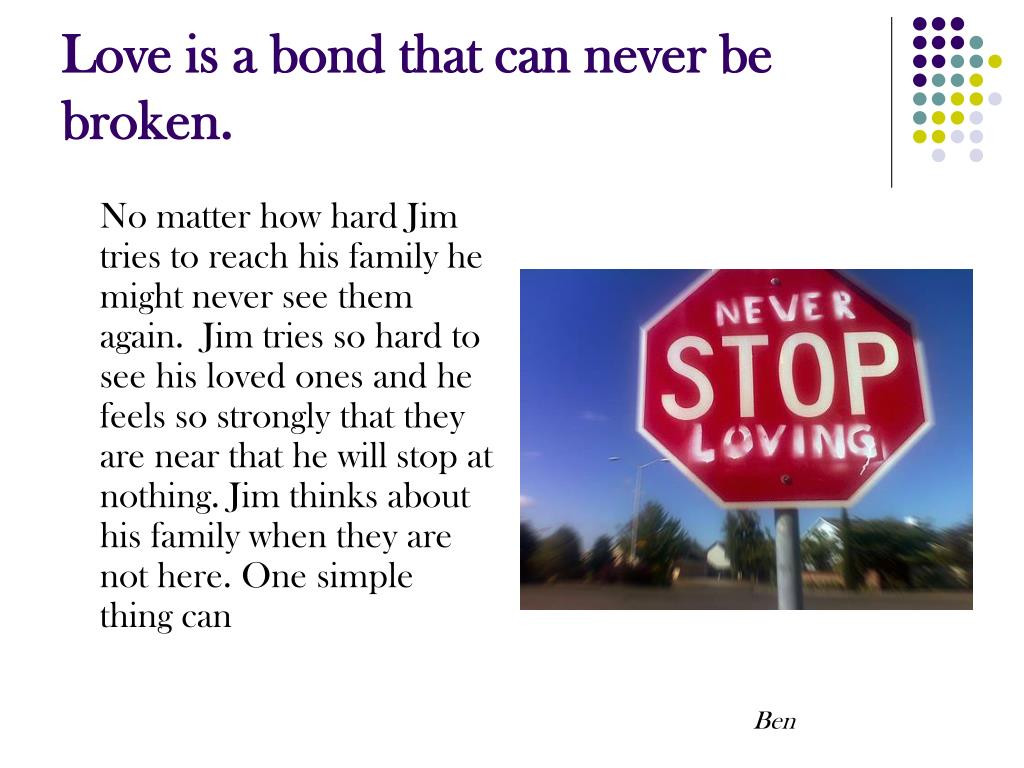 Love is a bond that can never be broken.