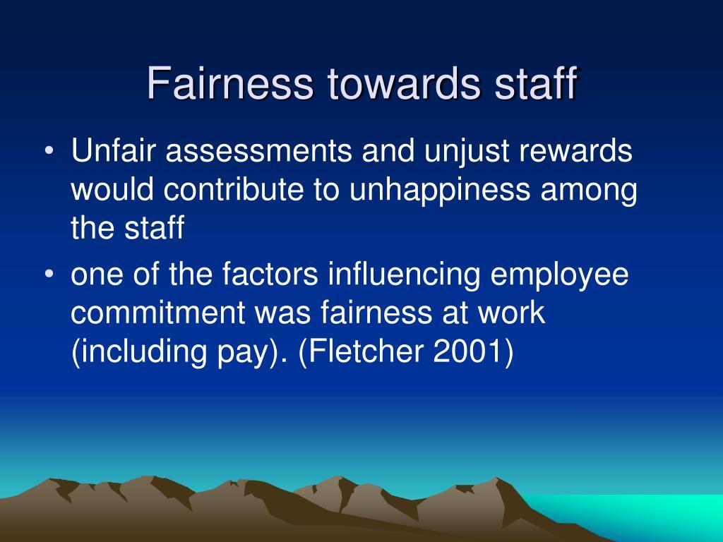 Fairness towards staff
