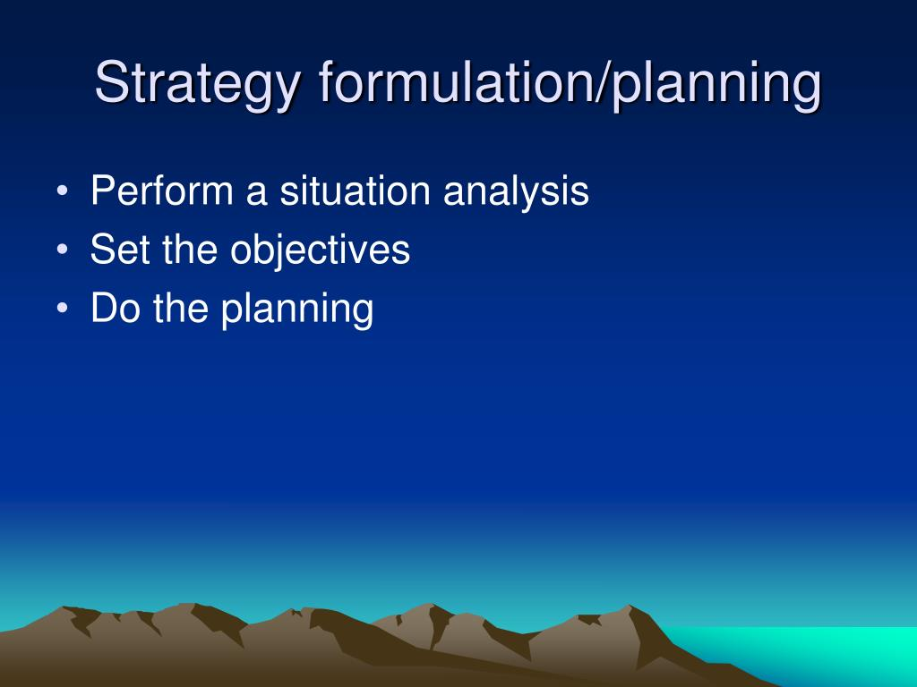Strategy formulation/planning