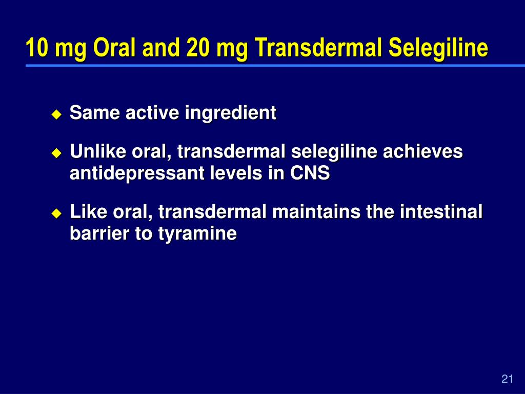 10 mg Oral and 20 mg Transdermal Selegiline