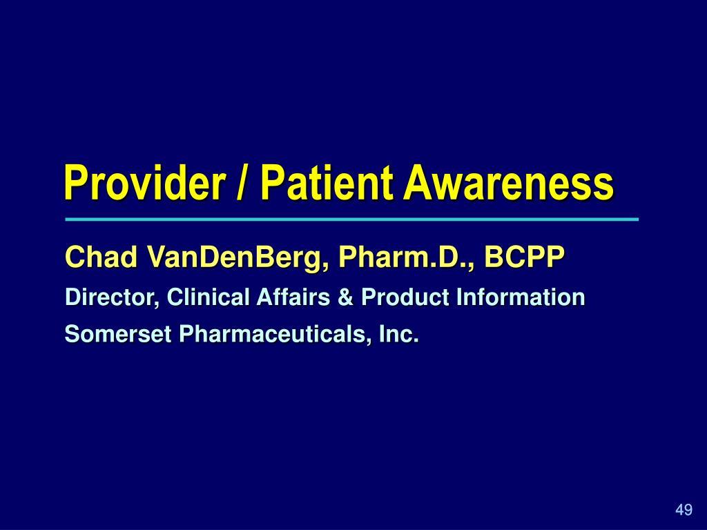 Provider / Patient Awareness