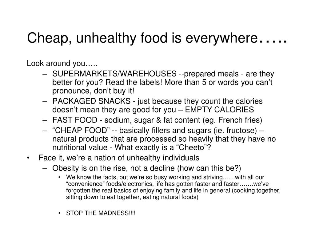 Cheap, unhealthy food is everywhere