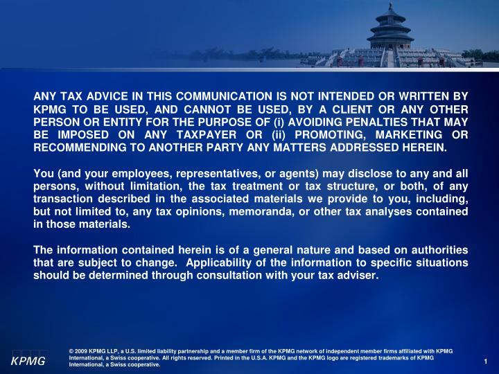 ANY TAX ADVICE IN THIS COMMUNICATION IS NOT INTENDED OR WRITTEN BY KPMG TO BE USED, AND CANNOT BE US...