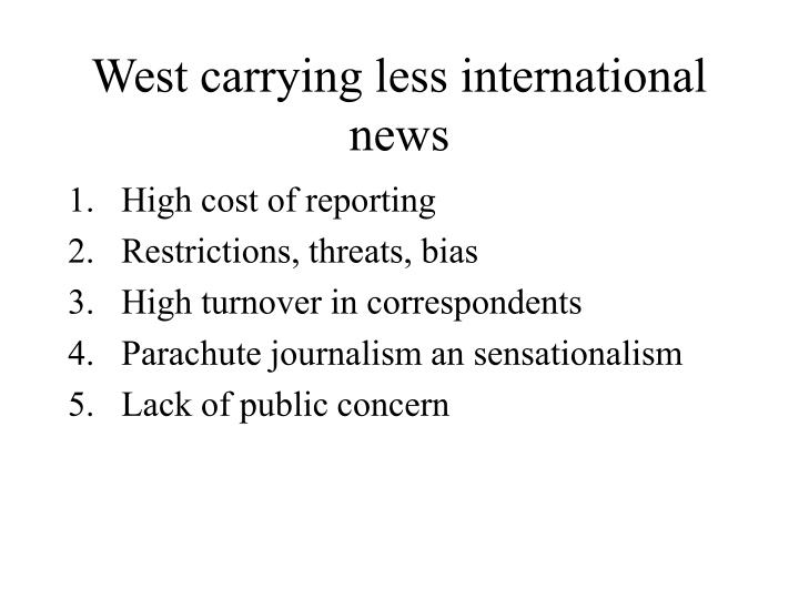 West carrying less international news