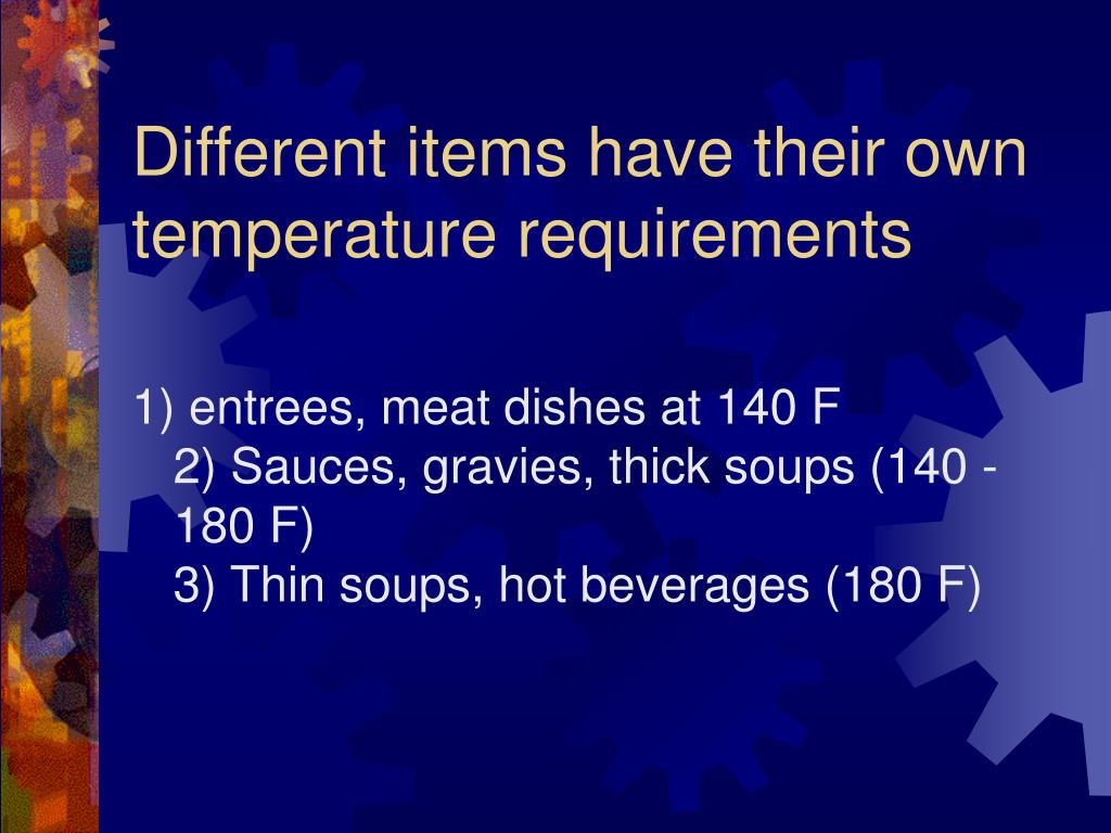 Different items have their own temperature requirements