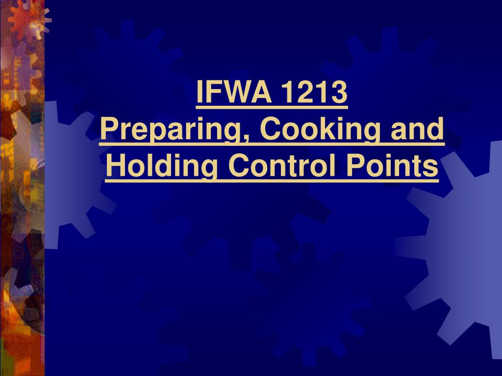 ifwa 1213 preparing cooking and holding control points