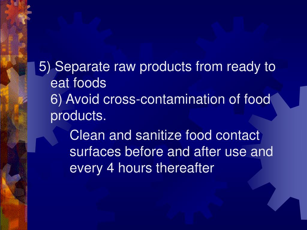 5) Separate raw products from ready to eat foods