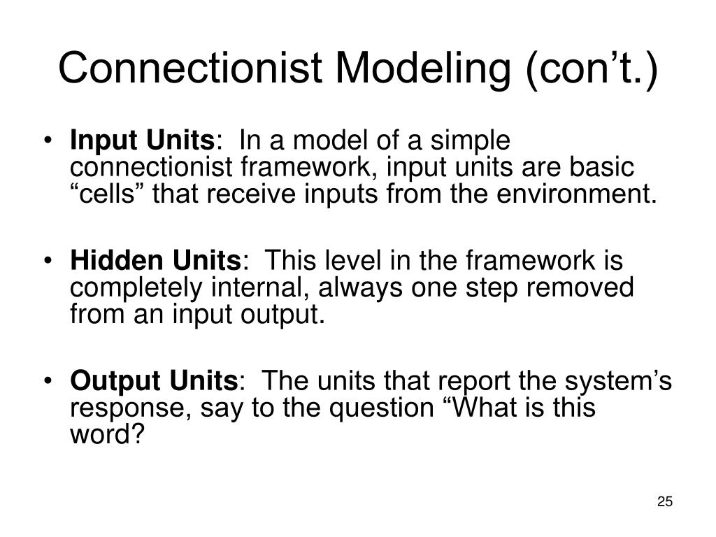 Connectionist Modeling (con't.)