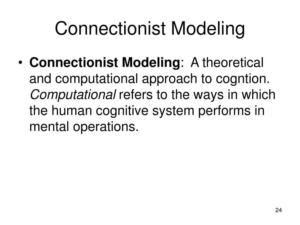 Connectionist Modeling