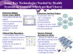 some key technologies needed by health systems in general which we don t have