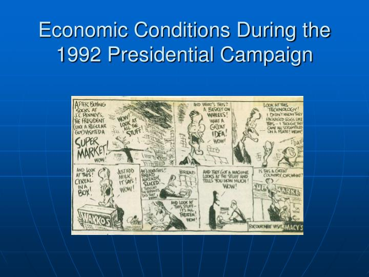 Economic Conditions During the 1992 Presidential Campaign