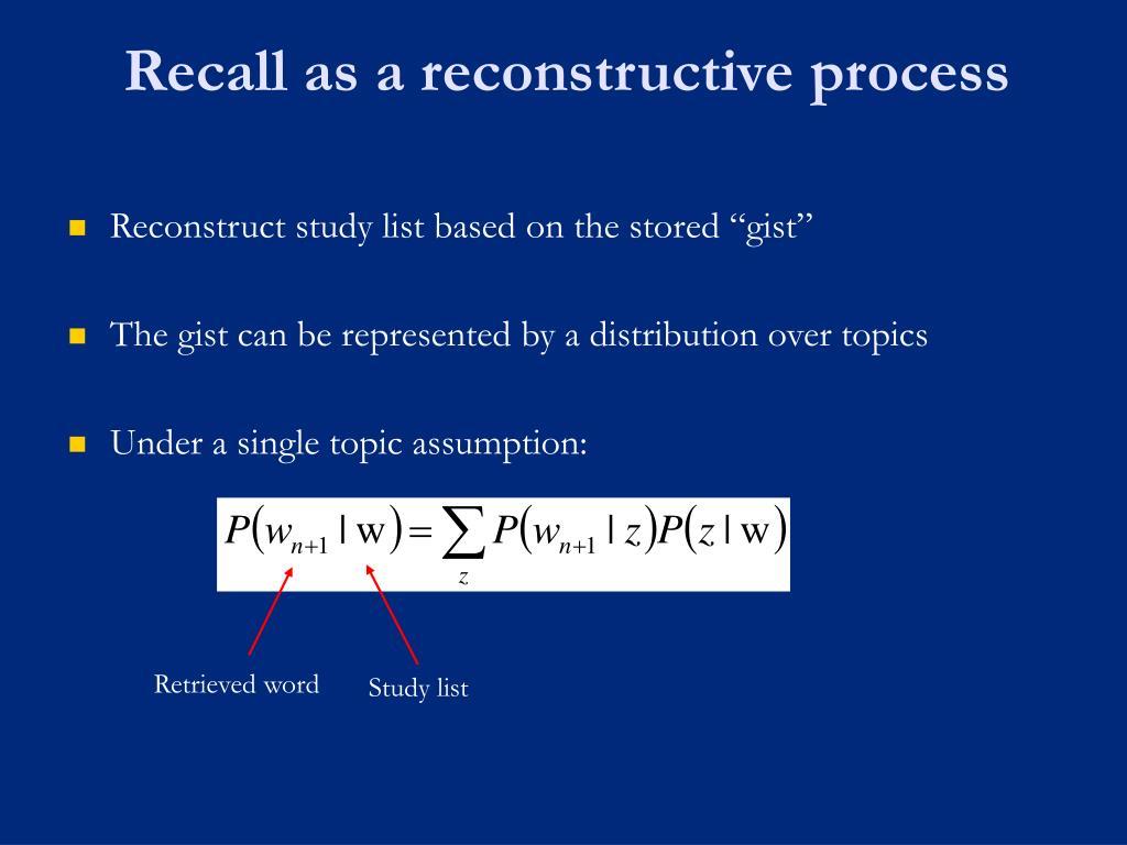 Recall as a reconstructive process