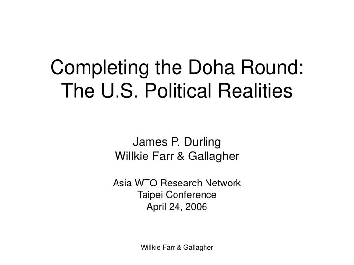 Completing the doha round the u s political realities