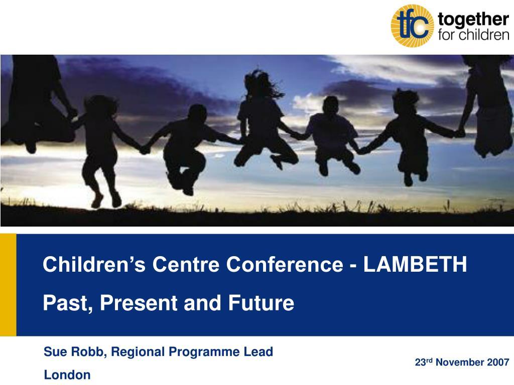 Children's Centre Conference - LAMBETH