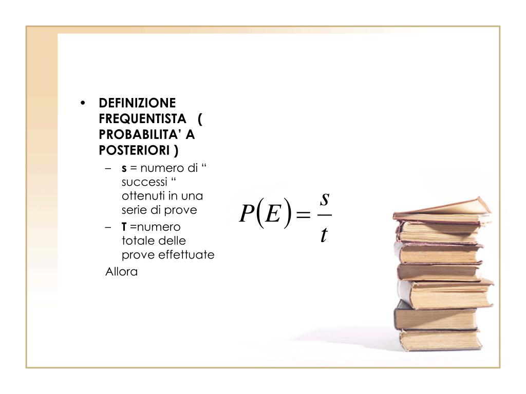 DEFINIZIONE FREQUENTISTA   (    PROBABILITA' A POSTERIORI )