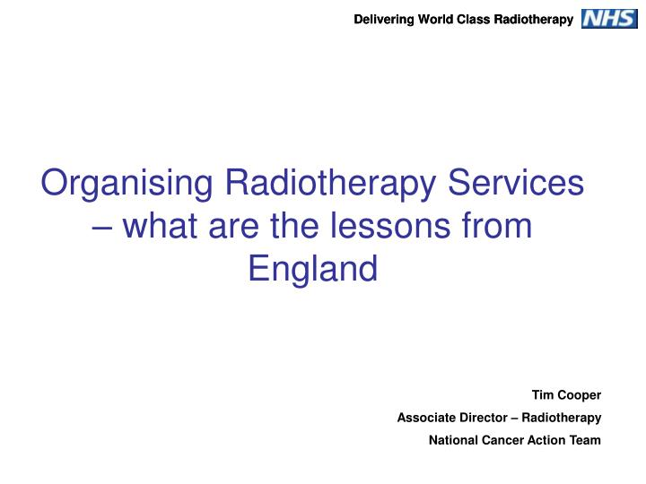 Organising radiotherapy services what are the lessons from england l.jpg