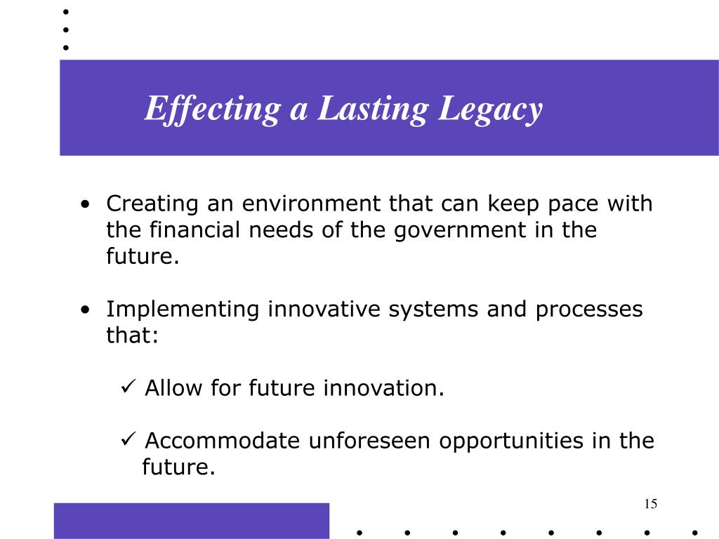 Effecting a Lasting Legacy