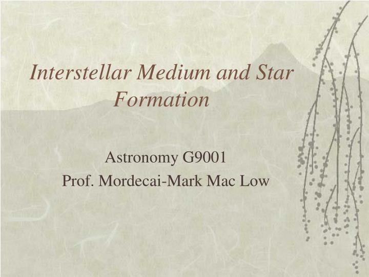 Interstellar medium and star formation l.jpg