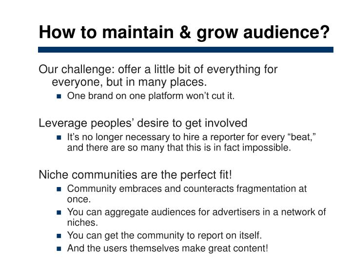 How to maintain & grow audience?