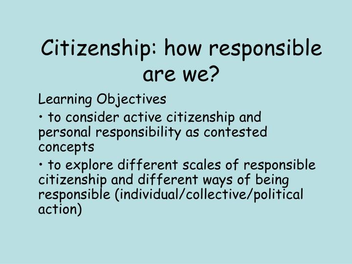 Citizenship how responsible are we