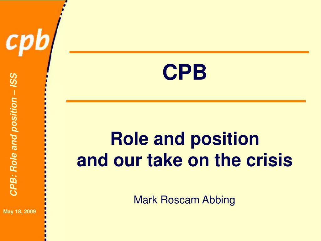 cpb role and position and our take on the crisis