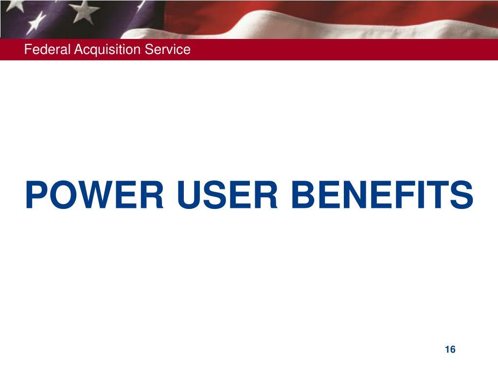 POWER USER BENEFITS