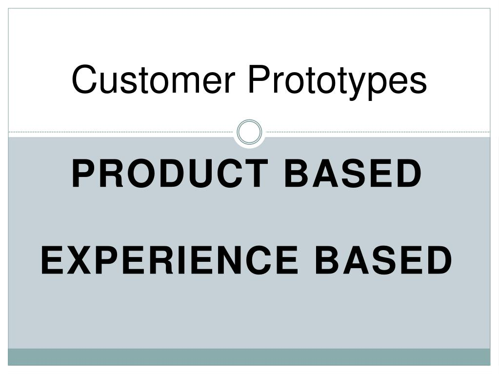 Customer Prototypes