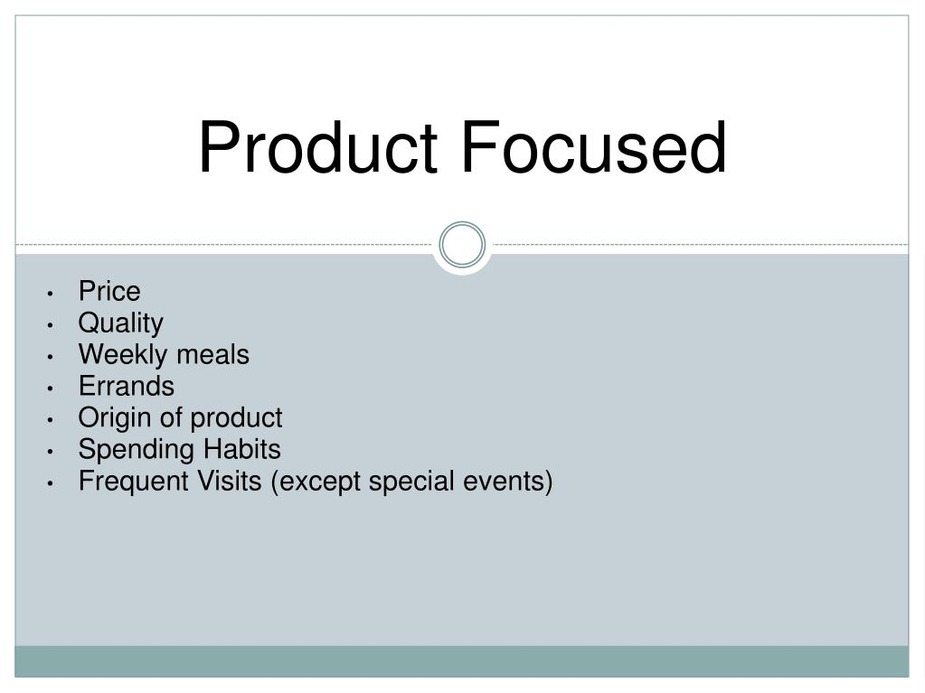 Product Focused