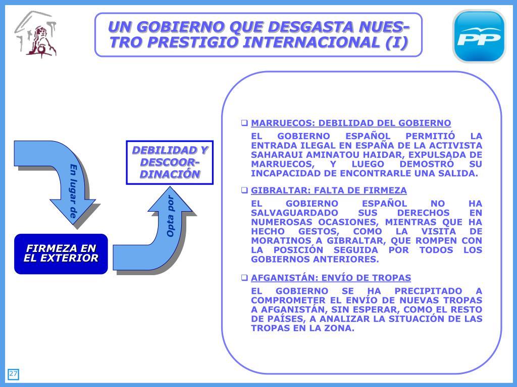 UN GOBIERNO QUE DESGASTA NUES-TRO PRESTIGIO INTERNACIONAL (I)