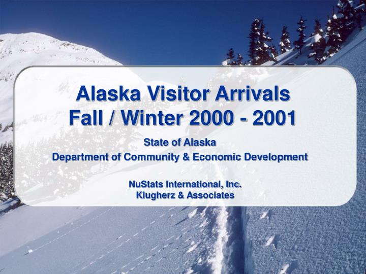 Alaska visitor arrivals fall winter 2000 2001