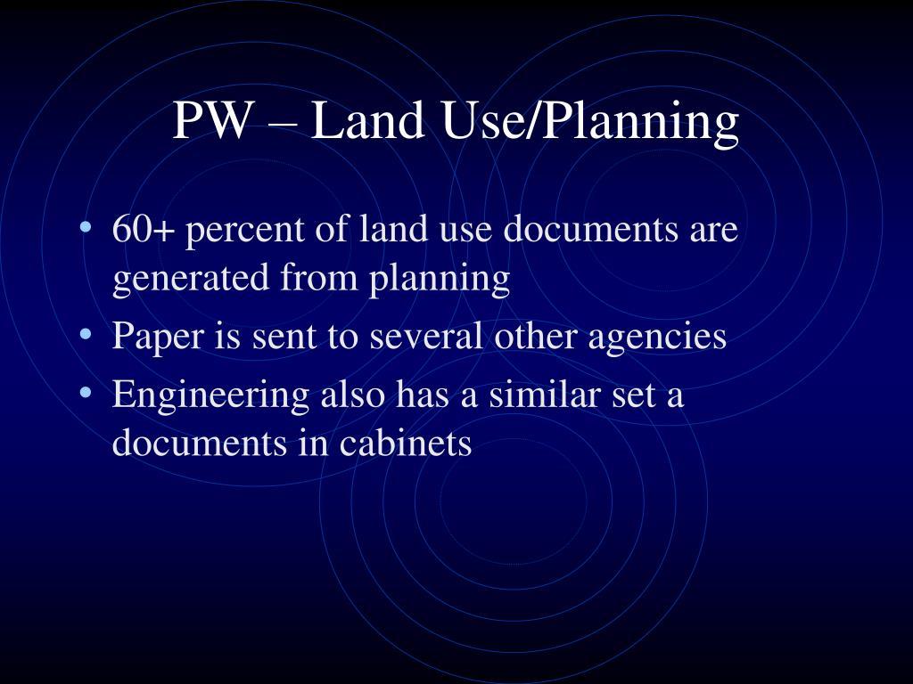 PW – Land Use/Planning