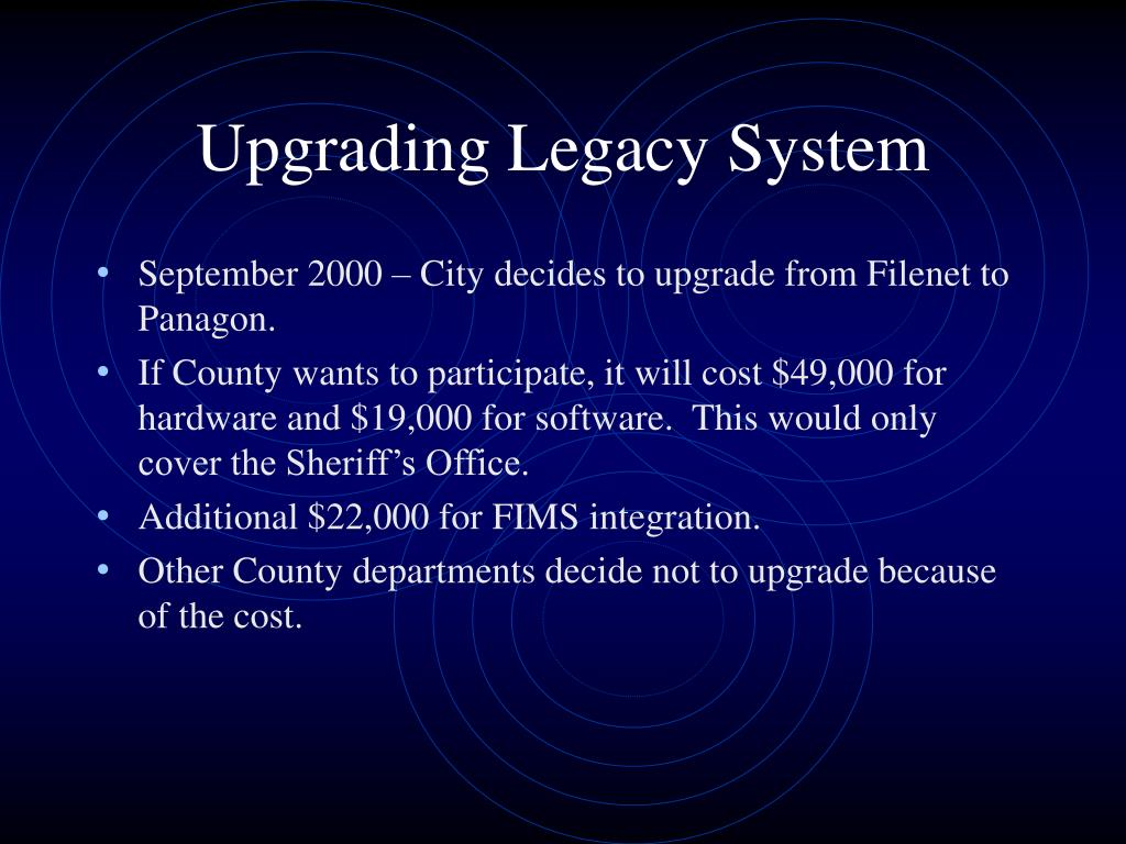 Upgrading Legacy System