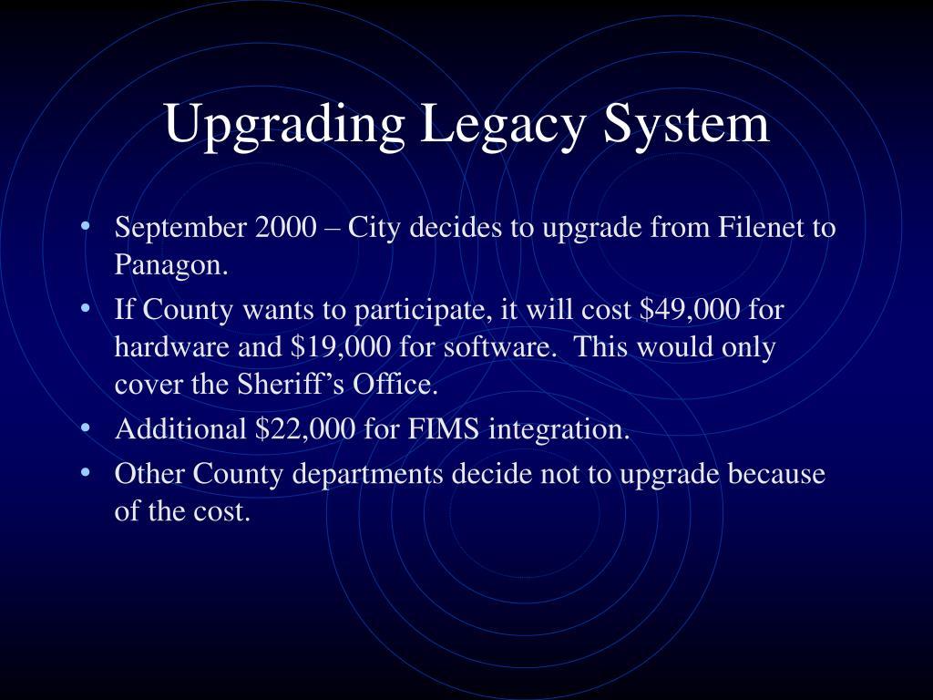 Upgrading Legacy System