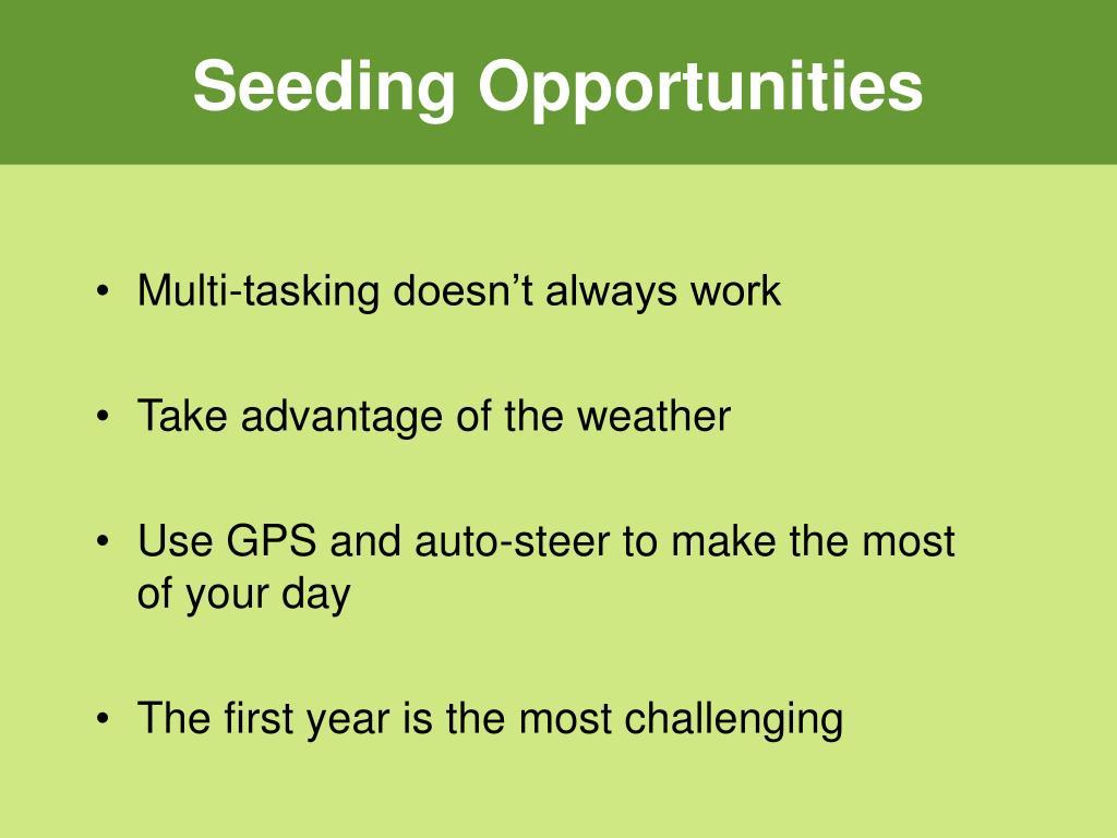 Seeding Opportunities
