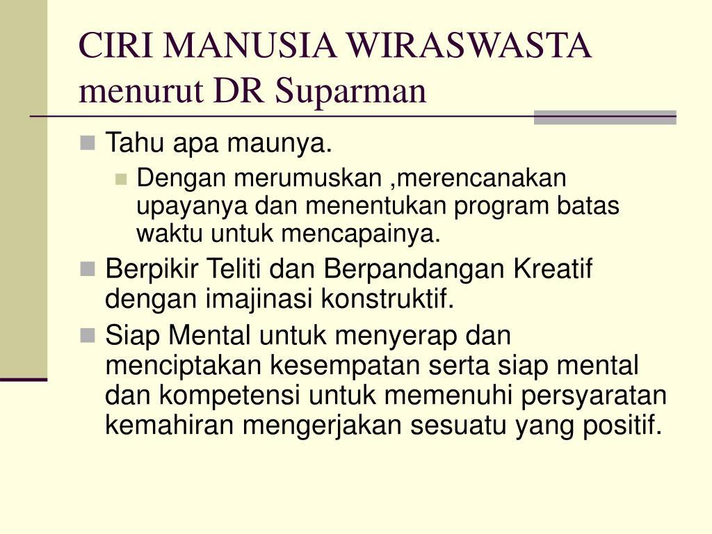 CIRI MANUSIA WIRASWASTA menurut DR Suparman