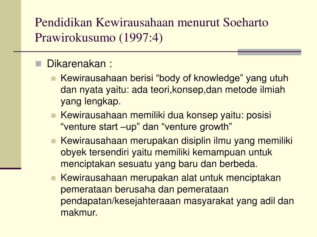 Pendidikan Kewirausahaan menurut Soeharto Prawirokusumo (1997:4)