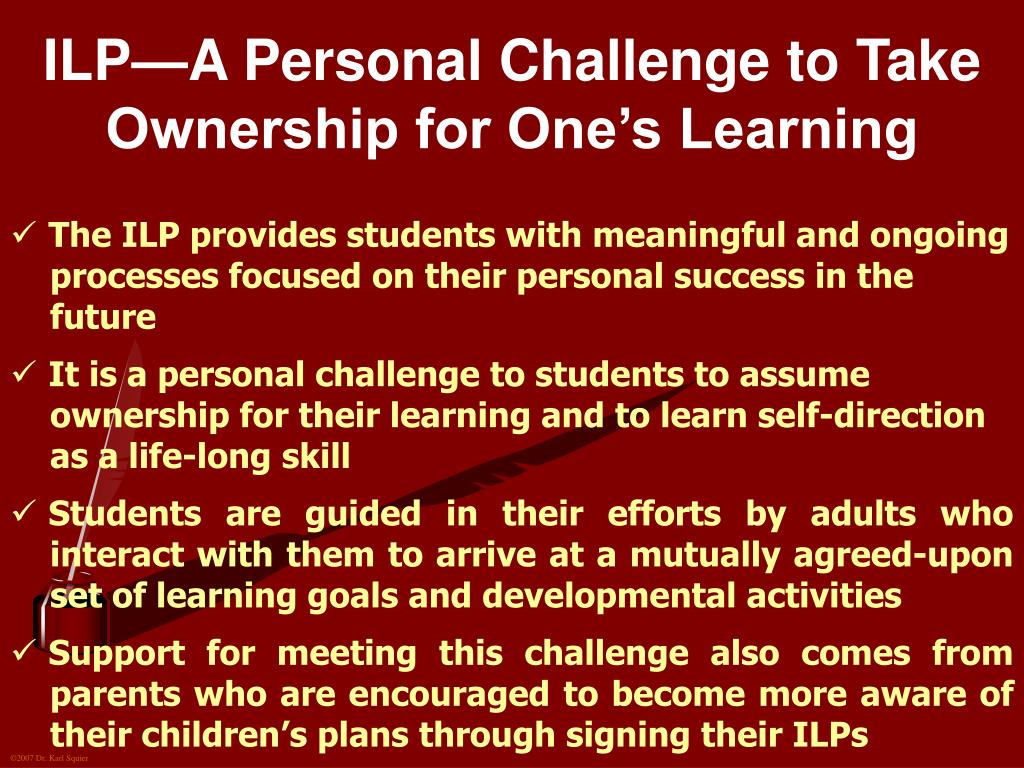 ILP—A Personal Challenge to Take Ownership for One's Learning