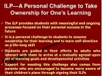 ilp a personal challenge to take ownership for one s learning