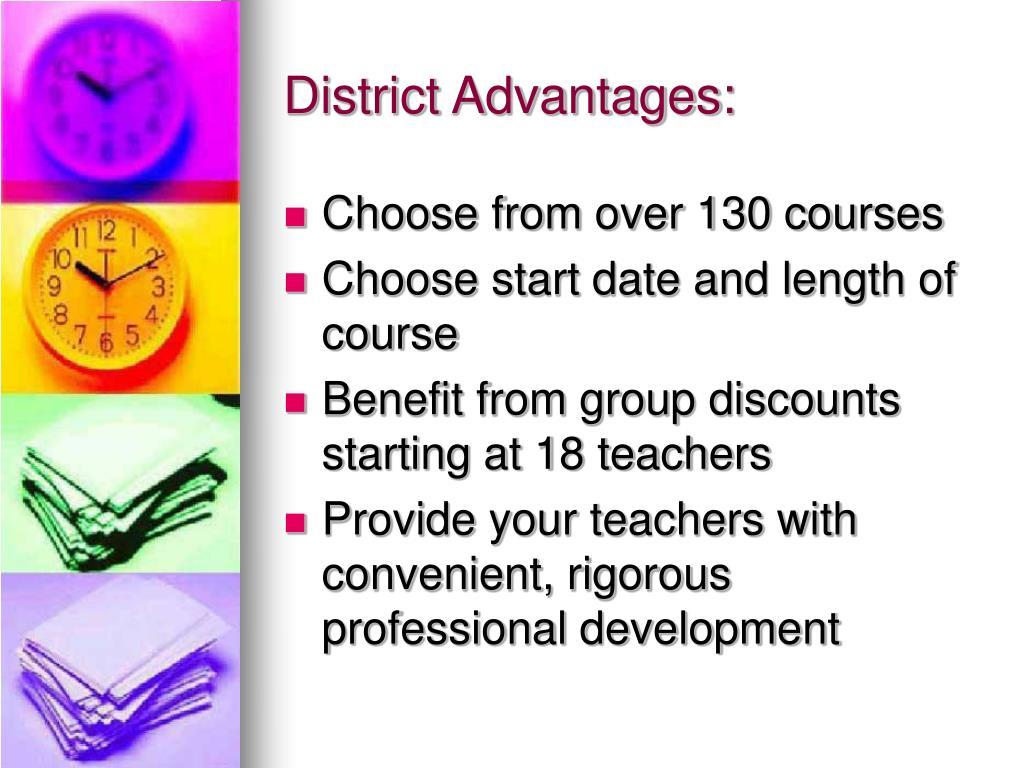 District Advantages: