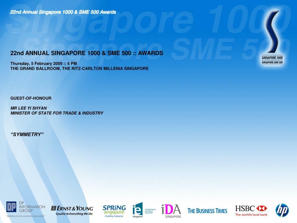 22nd ANNUAL SINGAPORE 1000 & SME 500 :: AWARDS
