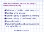 medical treatment for detrusor instability inadequate contractility