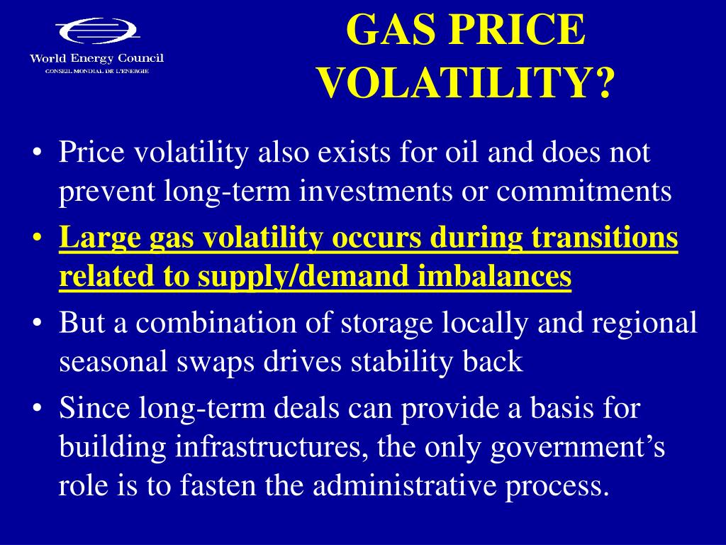 GAS PRICE VOLATILITY?